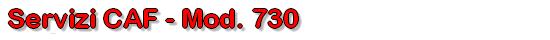 Titolo - Servizi CAF Mof. 730